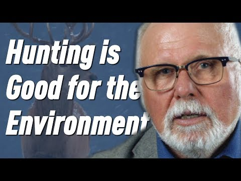 Hunting is good for the environment | bob sopuck m.p. explains why!