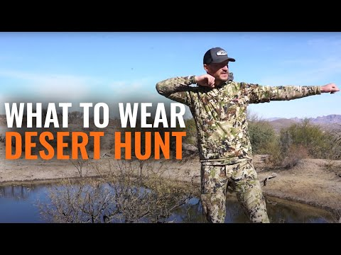 What to wear for a desert hunt - sitka gear clothing