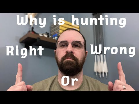 Why is hunting right or wrong?